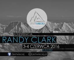 KONFERENCJA // RANDY CLARK // KALISZ 3-4 CZERWCA 2016