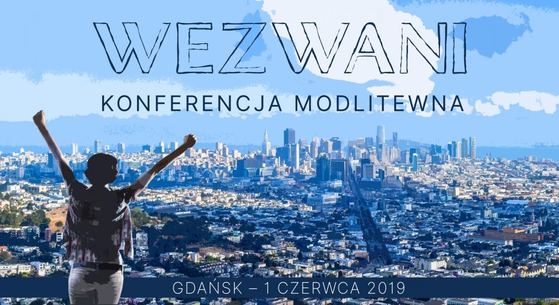 """Konferencja Modlitewna """"Wezwani"""""""